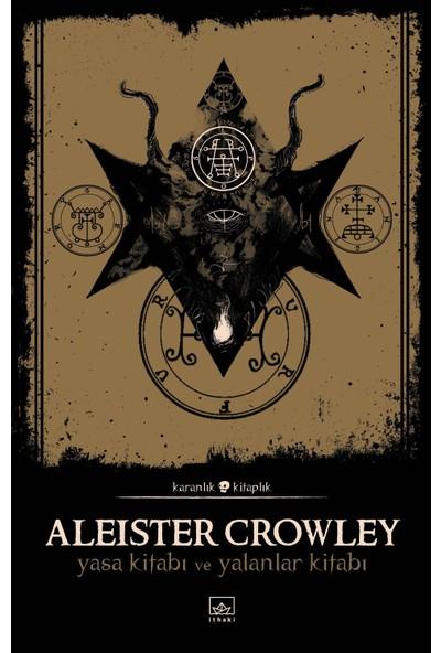 Yasa Kitabı Ve Yalanlar Kitabı - Aleister Crowley