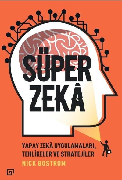 Süper Zeka:Yapay Zeka Uygulamaları,Tehlikeler Ve Stratejiler - Nick Bostrom