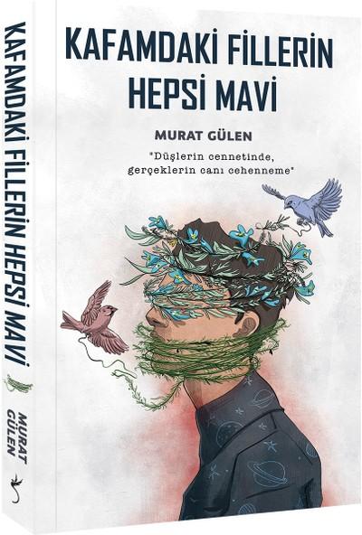 Kafamdaki Fillerin Hepsi Mavi - Murat Gülen