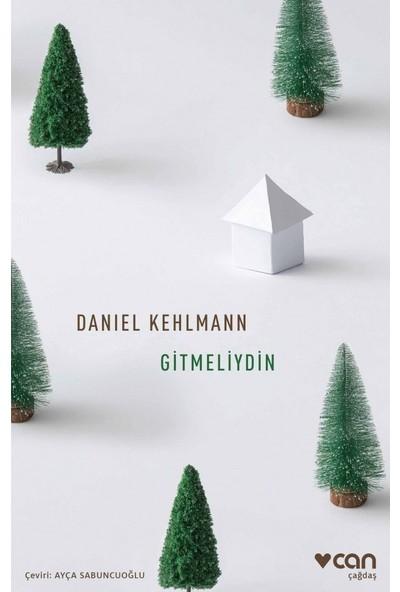 Gitmeliydin - Daniel Kehlmann