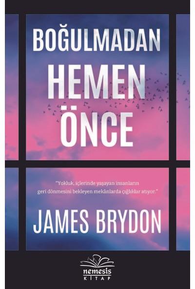 Boğulmadan Hemen Önce - James Brydon