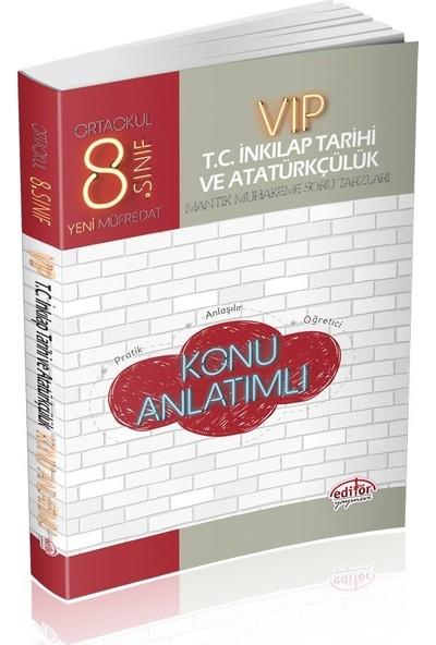 Editör 8. Sınıf LGS VIP T.C. İnkılap Tarihi ve Atatürkçülük Konu Anlatımlı