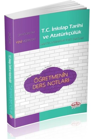 Editör Yayınları T.C İnkılap Tarihi ve Atatürkçülük Öğretmenin Ders Notları
