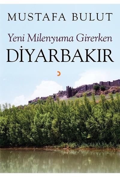 Yeni Milenyuma Girerken Diyarbakır - Mustafa Bulut