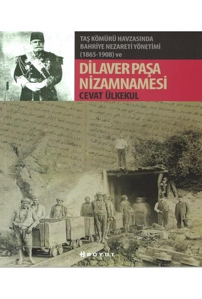 Taş Kömürü Havzasında Bahriye Nezareti Yönetimi (18651908) Ve Dilaver Paşa Nizamnamesi - Cevat Ülkekul