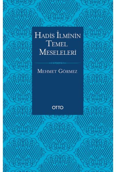 Hadis İlminin Temel Meseleleri - Mehmet Görmez