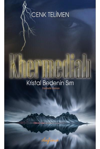 Khermedialı-Kristal Bedenin Sırrı