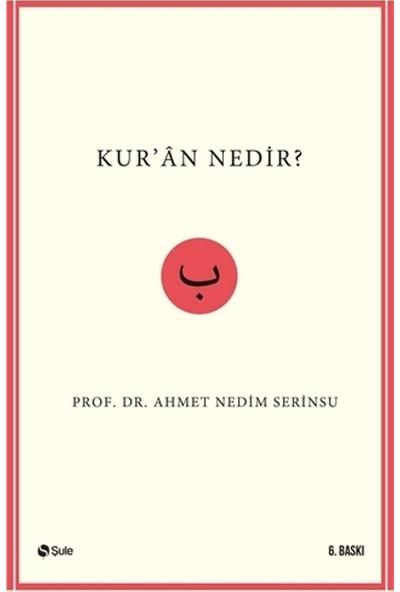Kur'an Nedir? - Ahmet Nedim Serinsu