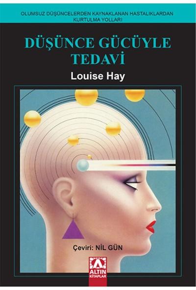 Düşünce Gücüyle Tedavi - Louise L. Hay