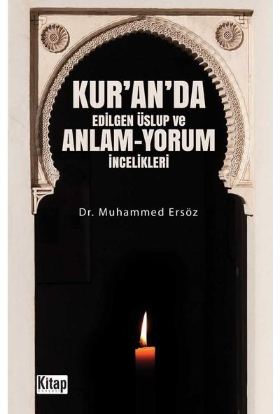 Kur'an'da Edilgen Üslup Ve Anlam Yorum İncelikleri - Muhammed Ersöz
