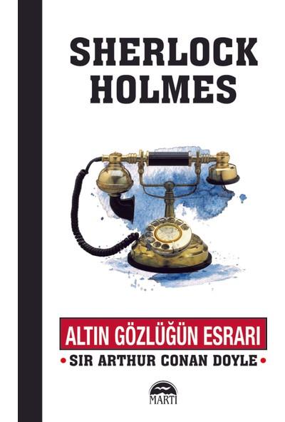 Altın Gözlüğün Esrarı - Sir Arthur Conan Doyle