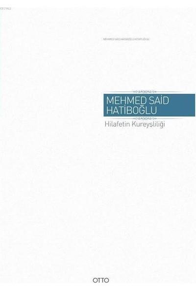 Hilafetin Kureyşliliği - Mehmed Said Hatiboğlu