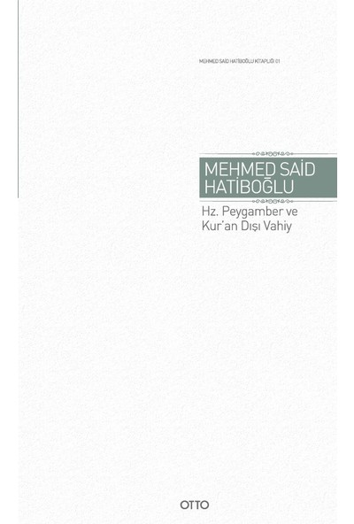 Hz. Peygamber Ve Kur'An Dışı Vahiy - Mehmed Said Hatiboğlu