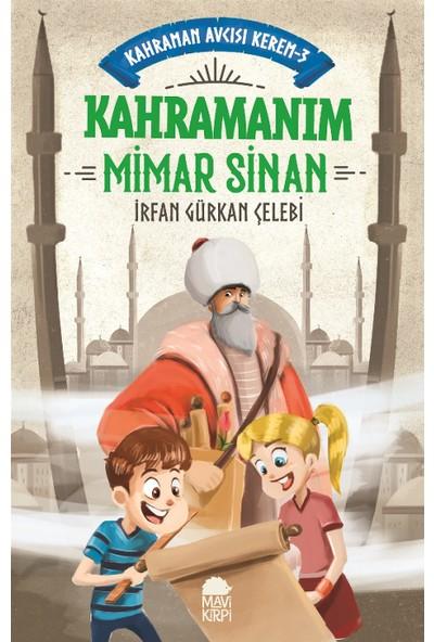 Kahramanım Mimar Sinan - Kahraman Avcısı Kerem 3 - İrfan Gürkan Çelebi