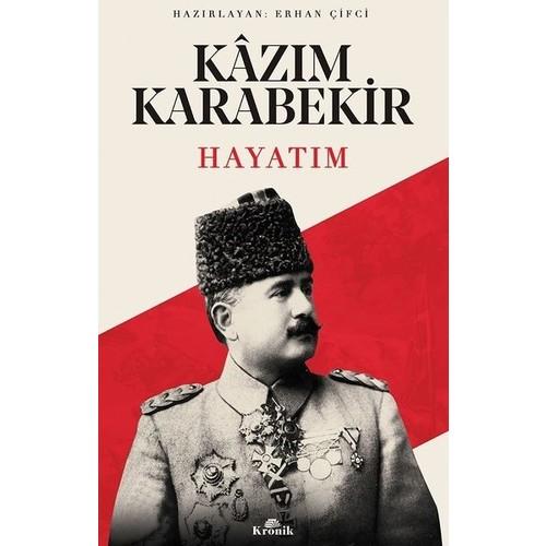 Hayatım Kazım Karabekir - Erhan Çiftçi
