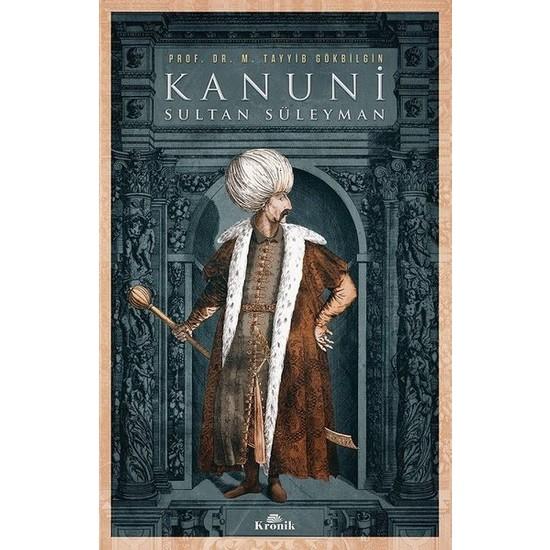 Kronik Kitap Kanuni Sultan Süleyman - M. Tayyib Gökbilgin
