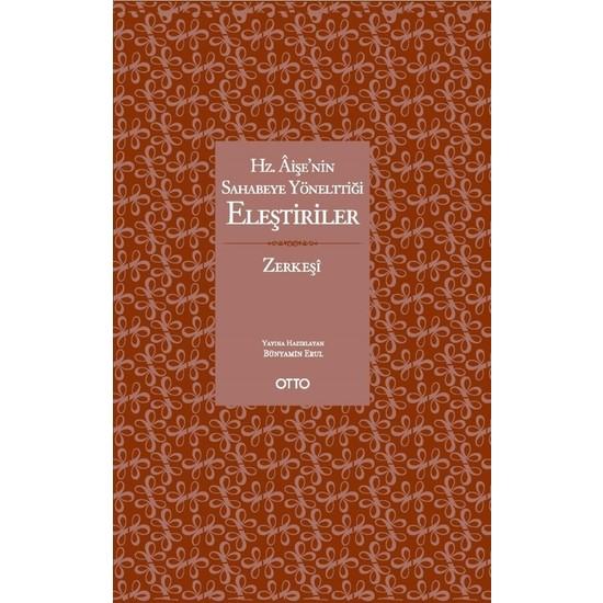 Hz. Âişe'nin Sahabeye Yönelttiği Eleştiriler - Bünyamin Erul