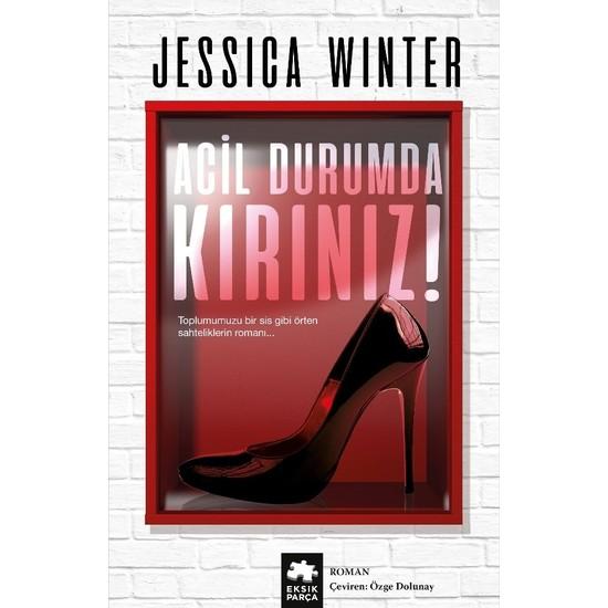 Acil Durumda Kırınız - Jessica Winter