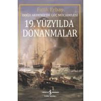 19. Yüzyılda Donanmalar Doğu Akdeniz'De Güç Mücadelesi - Fatih Erbaş