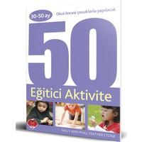 30-50 Ay Okul Öncesi Çocuklarla Yapılacak 50 Eğitici Aktivite - Sally Featherstone