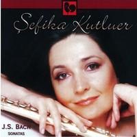Şefika Kutluer J.S. Bach 16851750 Flute Sonatas