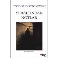 Yeraltından Notlar - Fyodor Dostoyevski