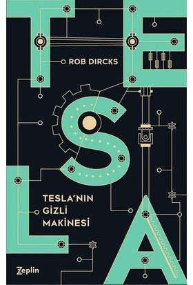 Tesla'nın Gizli Makinesi - Rob Dircks