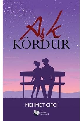 Aşk Kördür - Mehmet Çifci