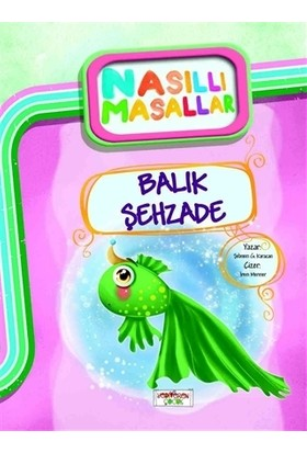 Balık Şehzade - Nasıllı Masallar-Şebnem Güler Karacan