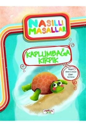 Kaplumbağa Kırpık - Nasıllı Masallar-Şebnem Güler Karacan