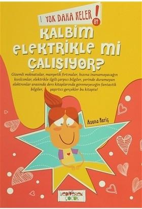 Yok Daha Neler : Kalbim Elektrikle Mi Çalışıyor?-Asena Meriç