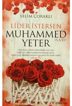 Lider İstersen Muhammed (S.A.V) Yeter