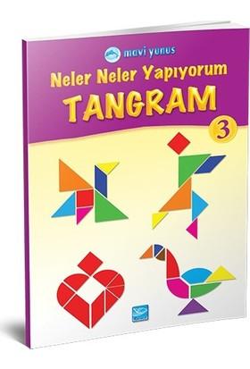 Neler Neler Yapıyorum / Tangram 3 (4-5-6 Yaş)