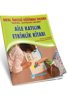 Okul Öncesi Eğitimde Drama / Aile Katılım Etkinlik Kitabı