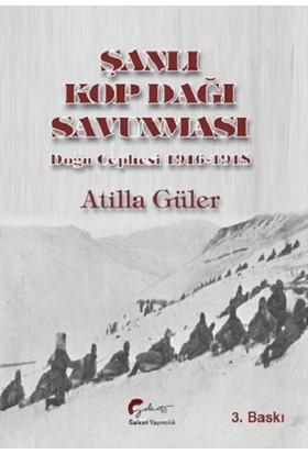 Şanlı Kop Dağı Savunması, Doğu Cephesi, 19161918 - Atilla Güler