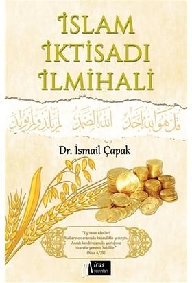 İslam İktisadı İlmihali - İsmail Çapak