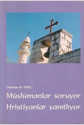 Müslümanlar Soruyor Hristiyanlar Yanıtlıyor