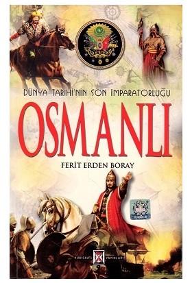 Dünya Tarihi'Nin Son İmparatorluğu Osmanlı - Ferit Erden Boray