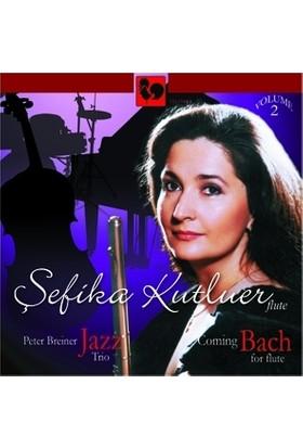Şefika Kutluer Jazz Coming Bach Volume 2 Peter Breiner