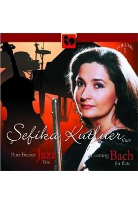 Şefika Kutluer Jazz Coming Bach Volume 1 Peter Breiner
