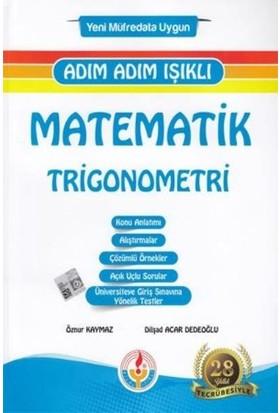 Adım Adım Işıklı Matematik-Trigonometri-Yeni - Öznur Kaymaz - Dilşad Acar Dedeoğlu