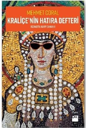 Kraliçe'nin Hatıra Defteri Bizans'Ta Kayıp Zaman 2 - Mehmet Coral