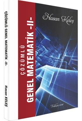 Çözümlü Genel Matematik II - Hasan Keleş