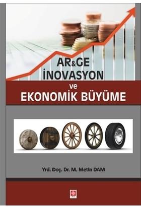 Ar&Ge İnovasyon Ve Ekonomik Büyüme - M. Metin Dam