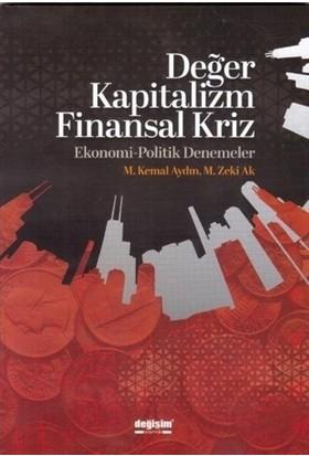 Değer Kapitalizm Finansal Kriz - M. Kemal Aydın - M. Zeki Ak