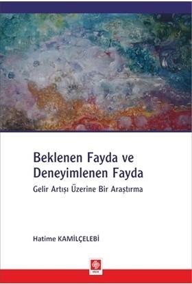 Beklenen Fayda Ve Deneyimlenen Fayda - Hatime Kamilçelebi
