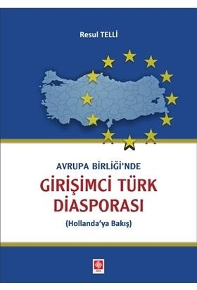 Avrupa Birliği'Nde Girişimci Türk Diasporası - Resul Telli