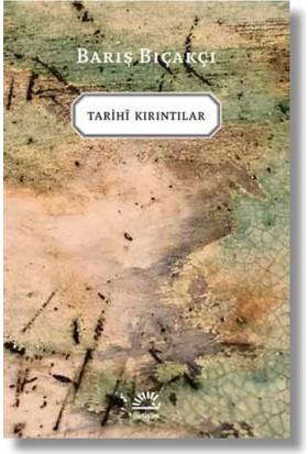 Tarihî Kırıntılar - Barış Bıçakçı