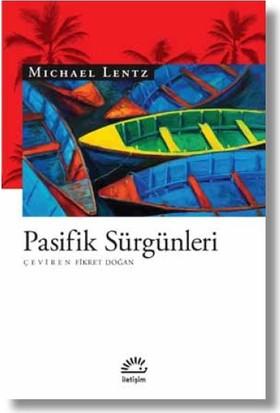 Pasifik Sürgünleri - Michael Lentz