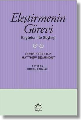 Eleştirmenin Görevi Eagleton İle Söyleşi - Terry Eagleton